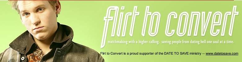 Flirt to convert